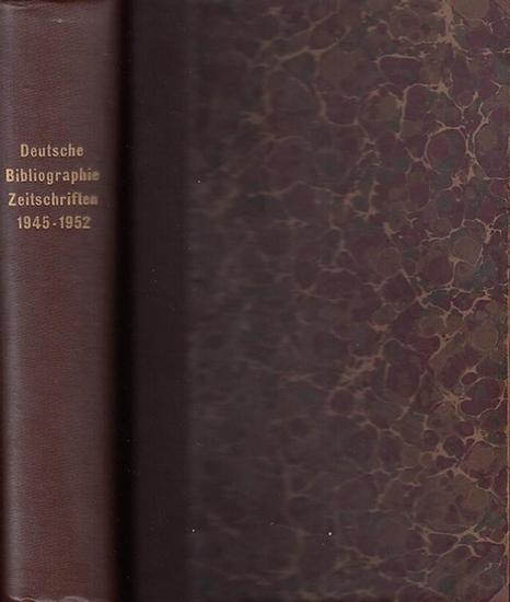 Deutsche Bibliographie.- Bearbeitet von der Deutschen Bibliothek, Frankfurt a. M. Deutsche Bibliographie Zeitschriften 1945 - 1952. Bibliographie der in Deutschland erscheinenden periodischen Veröffentlichungen sowie der deutschsprachigen Periodica Öst...