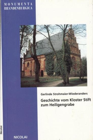 Strohmaier-Wiederanders, Gerlinde: Geschichte vom Kloster Stift zum Heiligengrabe. Monumenta Brandenburgica.