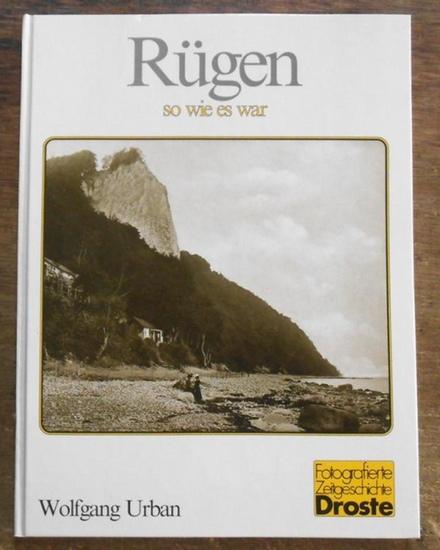 Rügen. - Urban, Wolfgang: Rügen - so wie es war. (= Fotografierte Zeitgeschichte)
