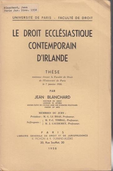 Blanchard, Jean: Le Droit Ecclésiastique Contemporain d' Irlande.