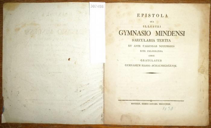 Wiss, D.: Epistola qua illustri Gymnasio Mindensi saecularia tertia XV ante calendas novembres rite celebranda amice gratulatur Gymnasium Hasso-Schaumburgense.