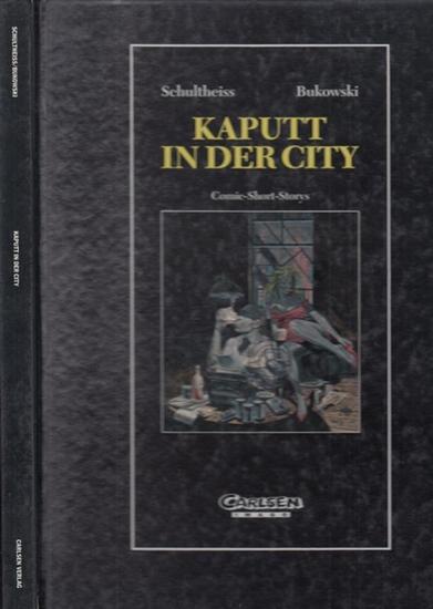 Schultheiss, Matthias - Charles Bukowski: Kaputt in der City. Comic-Short-Storys.