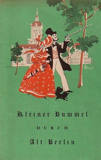 Berliner Lokalanzeiger. - Kleiner Bummel durch Alt-Berlin. Herausgegeben vom Berliner Lokal-Anzeiger.