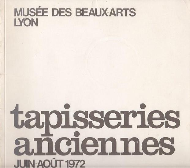 [Teppichböden] / [Tapisseries]. - Tapisseries anciennes. Musee des Beaux-Arts Lyon Juin-Aout 1972.