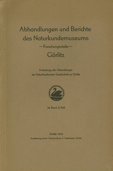Abhandlungen und Berichte des Naturkundemuseums Görlitz. - Militzer, Max + Karl Heinz Großer + T. Schulze und Erich Glotz + E. M. Hering + Hans-Dieter Boeters + Hermann Gruhl (Autoren): Abhandlungen und Berichte des Naturkundemuseums Görlitz, Forschung...