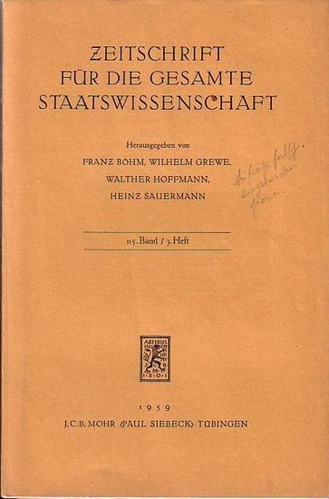 Böhm, Franz // Grewe, Wilhelm // Hoffmann, Walther // Sauermann, Heinz: Zeitschrift für die gesamte Staatswissenschaft. 115. Band / 3. Heft.