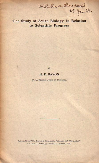 Bayon, H. P.: The study of avian biology in relation to scientific progress. Reprinted from 'The journal of Comparative Pathology and Therapeutics', Vol. 47, part 4, December 1934.