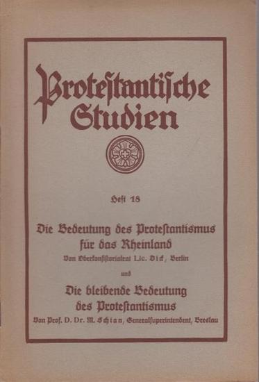 Dick - Schian, M.: Die Bedeutung des Protestantismus für das Rheinland. - Die bleibende Bedeutung des Protestantismus. Vorträge gehalten auf der 33. Generalversammlung des Evangelischen Bundes in Koblenz am 6. Oktober 1929.