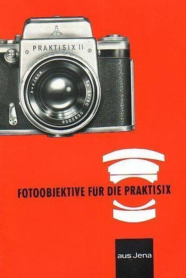 Carl Zeiss Jena: Fotoobjektive für die Praktisix aus Jena. Werbeprospekt.