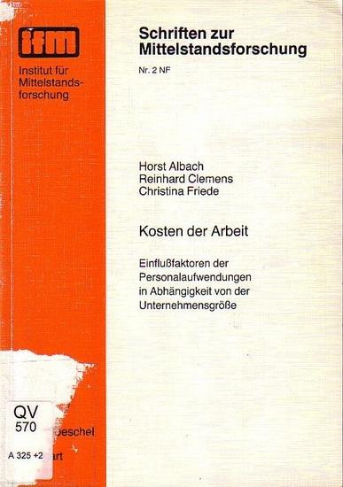 Albach, Horst ; Clemens, Reinhard ; Friede, Christina: Kosten der Arbeit : Einflußfaktoren der Personalaufwendungen in Abhängigkeit von der Unternehmensgröße.