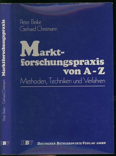 Beike, Peter / Christmann, Gerhard: Marktforschungspraxis von A - Z : Methoden, Techniken und Verfahren.