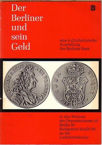 Berlin. - Der Berliner und sein Geld. Eine kulturhistorische Ausstellung der Berliner Bank, Budapester Straße 50.