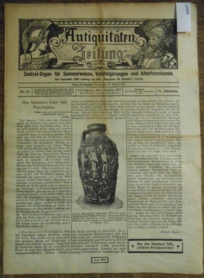 """Antiquitätenzeitung - Karl Graf von Rambaldi // Br. Dr. Antiquitäten-Zeitung Zentral-Organ für Sammelwesen, Versteigerungen und Altertumskunde. Vereinigt seit September 1899 mit dem """"Wegweiser für Sammler"""", 25. Jahrgang, No. 28, 1. Oktober 19..."""