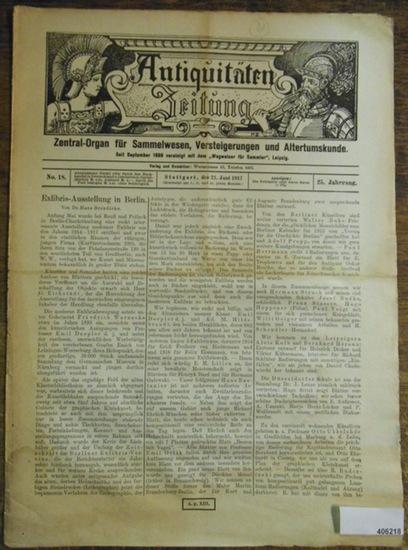 """Antiquitätenzeitung - Karl Graf von Rambaldi // Brendicke, Hans Dr. Antiquitäten-Zeitung Zentral-Organ für Sammelwesen, Versteigerungen und Altertumskunde. Vereinigt seit September 1899 mit dem """"Wegweiser für Sammler"""", 25. Jahrgang, No. 18, 2..."""