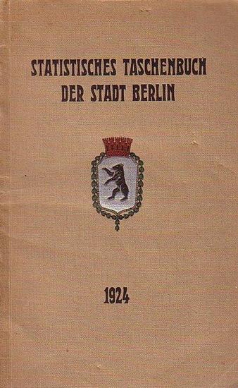 Büchner, Otto: Statistisches Taschenbuch der Stadt Berlin 1924. Herausgegeben vom Statistischen Amt der Stadt Berlin. Mit Vorwort von Otto Büchner.