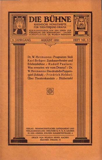 Bühne, Die - Verein zur Förderung der Bühnenkunst (Hrsg): Die Bühne. Rheinische Monatshefte für Theater und Drama. 3. Jahrgang. August 1921. Heft Nr. 8