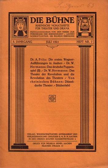 Bühne, Die - Verein zur Förderung der Bühnenkunst (Hrsg): Die Bühne. Rheinische Monatshefte für Theater und Drama. 3. Jahrgang. Juli 1921. Heft Nr. 7