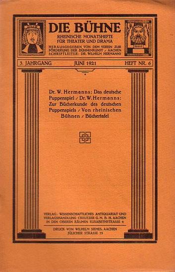 Bühne, Die - Verein zur Förderung der Bühnenkunst (Hrsg): Die Bühne. Rheinische Monatshefte für Theater und Drama. 3. Jahrgang. Juni 1921. Heft Nr.6
