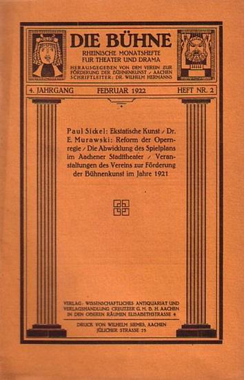 Bühne, Die - Verein zur Förderung der Bühnenkunst (Hrsg): Die Bühne. Rheinische Monatshefte für Theater und Drama. 4. Jahrgang. Februar 1922. Heft Nr. 2