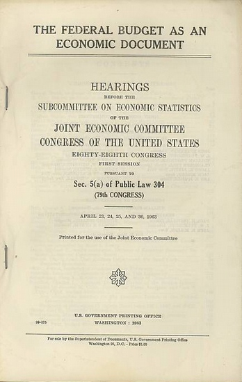 Douglas, Paul H. // Bolling, Richard: The federal budget as an economic document. Hearings before the Subcommittee on Economic statistics of he Joint Economic Committee Congress of the United States. Eighty-Eighth Congress. First Session. Pursuant to Sec.
