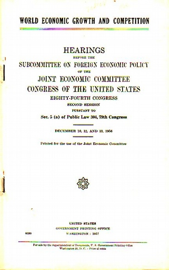 Douglas, Paul H. // Patman, Wright: World Economic Growth and Competition. Hearings before the Subcommittee on foreign economic policy of the Joint Economic Committee Congress of the United States. Eighty-Fourth Congress. Second Session. December 10, 12,