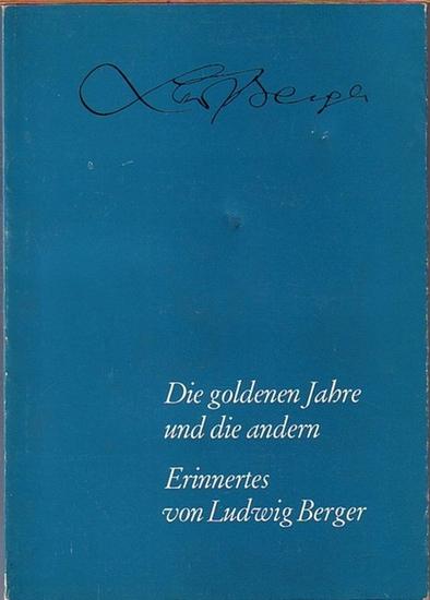 Berger, Ludwig (1892-1969). - Die goldenen Jahre und die andern. Erinnertes von Ludwig Berger. Kleine Mainzer Bücherei, Band 2. Textredaktion Walter Heist.