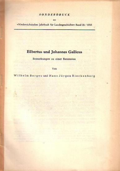 Berges, Wilhelm / Rieckenberg, Hans Jürgen: Eilbertus und Johannes Gallicus. Bemerkungen zu einer Rezension (von R. Drögereit). Sonderdruck aus 'Niedersächsisches Jahrbuch für Landesgeschichte' Band 25 / 1953.
