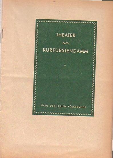 Berlin- Kufürstendammtheater - Dr. Siegfried Nestriepke- Direktion / Oscar Fritz Schuh- Künstl. Ltg. (Hrsg.) Programmhefte Theater am Kurfürstensdamm im Haus der freien Volksbühne. Spielzeit 1955 / 1956. Konvolut aus 3 Heften.
