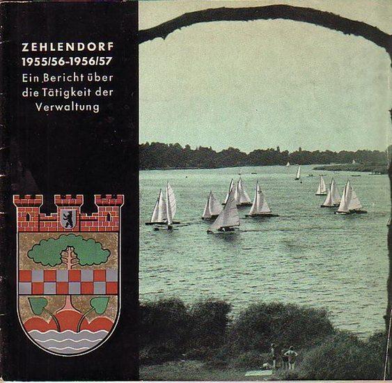 Berlin Zehlendorf. - Zehlendorf 1955/56 - 1956/57 [31.März 1957]. Ein Bericht über die Tätigkeit der Verwaltung. Herausgegeben vom Bezirksamt.