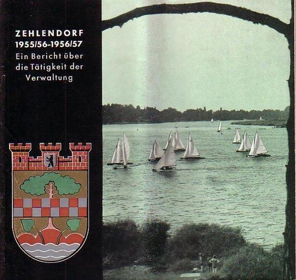 Berlin Zehlendorf. - Bezirksamt von Zehlendorf 1955/56-1956/57. Ein Bericht über die Tätigkeit der Verwaltung.