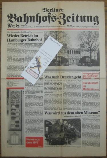 Berliner BahnhofsZeitung. - Berliner Bahnhofs-Zeitung Nr. 8. MD-Zeitung Nr. 9 (Berliner Bahnhofzeitung), erscheint zu den Tagen der Offenen Tür im ehemaligen Verkehrs- und Baumuseum. März 1984, herausgegeben vom Museumspädagogischen Dienst Berlin.