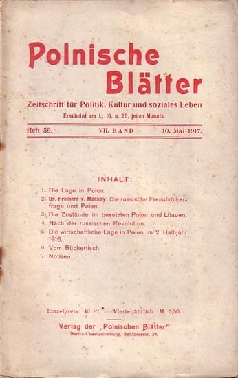 Polnische Blätter. - Feldmann, Wilhelm (Hrsg.): Polnische Blätter. Zeitschrift für Politik, Kultur und soziales Leben. VII. Band. Heft 59 vom 10. Mai 1917.