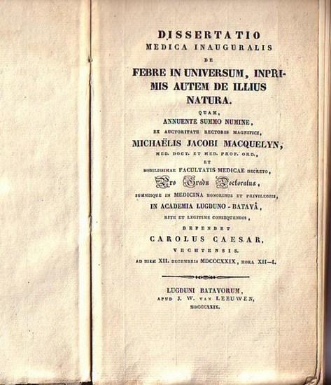 Caesar, Carolus: De febre in universum, inprimis autem de illius natura. Dissertatio medica inauguralis 1829.