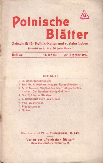 Polnische Blätter. - Feldmann, Wilhelm (Hrsg.): Polnische Blätter. Zeitschrift für Politik, Kultur und soziales Leben. VI. Band. Heft 51 vom 20. Februar 1917.