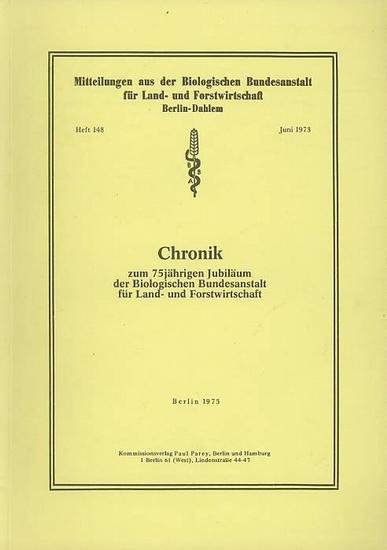 Biologische Bundesanstalt für Land- und Forstwirtschaft Berlin-Dahlem (Hrsg.): Chronik zum 75jährigen Jubiläum der Biologischen Bundesanstalt für Land- und Forstwirtschaft.
