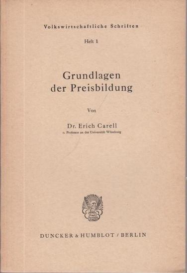 Carell, Erich: Grundlagen der Preisbildung.