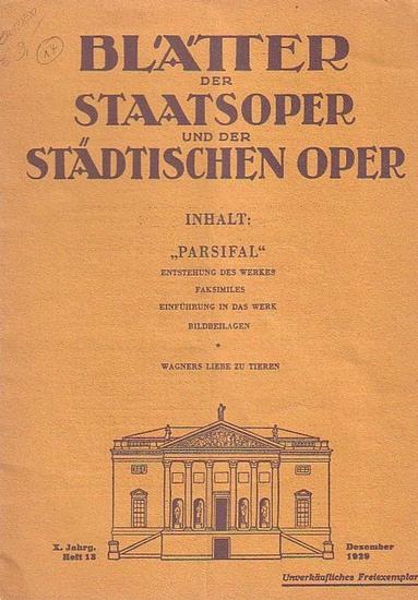 Blätter der Staatsoper und der städtischen Oper - Dr. Julius Kapp (Hrsg.): Blätter der Staatsoper und der städtischen Oper Berlin. X. Jahrgang. Dezember 1929, Heft 13.