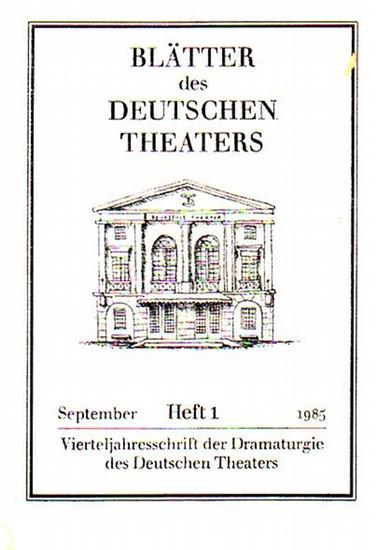 Blätter des Deutschen Theaters: Blätter des Deutschen Theaters. Heft 1, September 1985. Verantwortlicher Redakteur: Alexander Weigel.