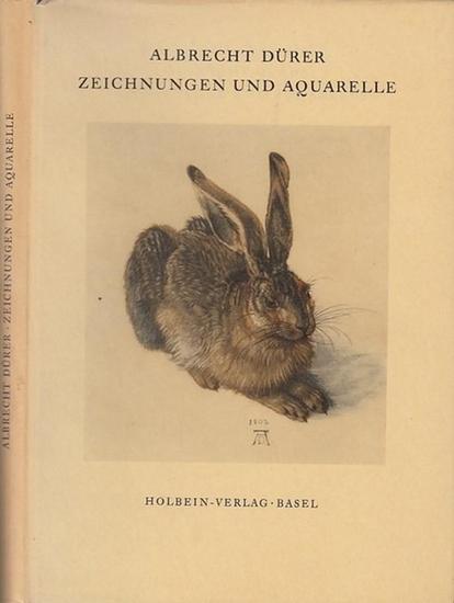 Dürer, Albrecht. - Schilling, Edmund (Ausw. U. Einführ.): Albrecht Dürer. Zeichnungen und Aquarelle. Mit 57 Abbildungen.