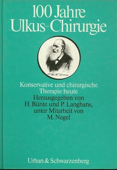 Bünte, H. / Langhans, P. / Nagel, M. (Hrsg.) 100 [Hundert] Jahre Ulkus-Chirurgie : Konservative und chirurgische Therapie heute : Münstersches Chirurgisches Symposium, Münster, 30. und 31. Oktober 1981.