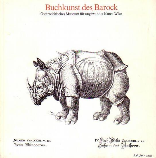 Egger, Hanna: Buchkunst des Barock aus der Sammlung des Österreichisches Museum für angewandte Kunst Wien. Ausstellung Schloß Regensburg 25.5. - 26.10. 1986. Gestaltung: Dietrich Scholz. Katalog.