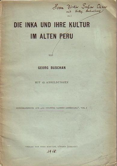 Buschan, Georg: Die Inka und ihre Kultur im alten Peru. Sonderabdruck aus 'La cultura latino-americana', Vol. 1.