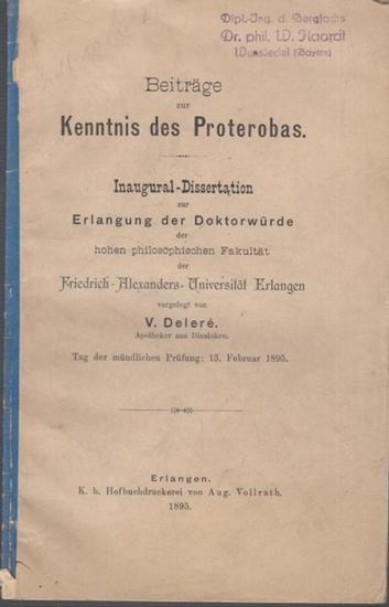 Delere, V.: Beiträge zur Kenntnis des Proterobas. Dissertation an der Friedrich-Alexanders-Universität Erlangen, 1895.
