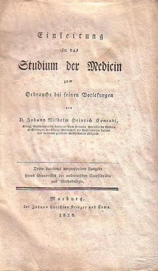 Conradi, D.Johann Wilhelm Heinrich: Einleitung in das Studium der Medicin zum Gebrauche bei seinen Vorlesungen