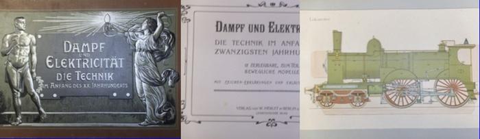 Dampf und Elektrizität. - Dampf und Elektricität. Die Technik im Anfang des zwanzigsten Jahrhunderts. 12 zerlegbare, zum Teil bewegliche Modelle. Mit Zeichen-Erklärungen und erläuterndem Text. Mit beiliegendem Textheft