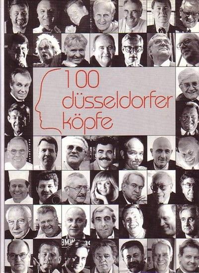 Düsseldorf. - Drach, Siegfried / Pollheim, Axel / Thiel, Bernd: 100 Düsseldorfer Köpfe.