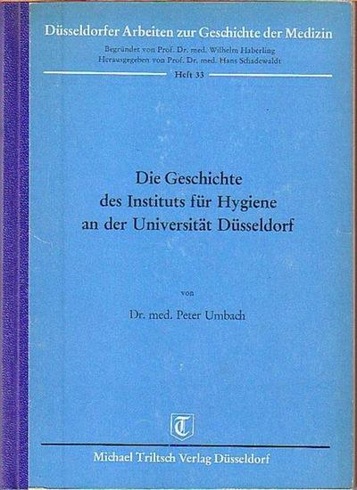 Düsseldorf. - Umbach, Peter: Die Geschichte des Instituts für Hygiene an der Universität Düsseldorf. (= Düsseldorfer Arbeiten zur Geschichte der Medizin, Heft 33).