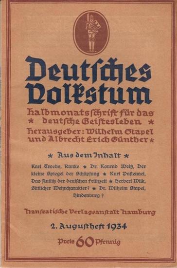 Deutsches Volkstum. - Stapel, Wilhelm // Günther, Albrecht Erich (Hrsg.): Deutsches Volkstum - Halbmonatsschrift für das deutsche Geistesleben 2. Augustheft 1934