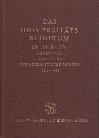 Universitätsklinkum Berlin.- Diepgen, Paul ; Rostock, Paul (Hrsg.): Das Universitätsklinikum in Berlin. Seine Ärzte und seine wissenschaftliche Leistung. 1810-1933.