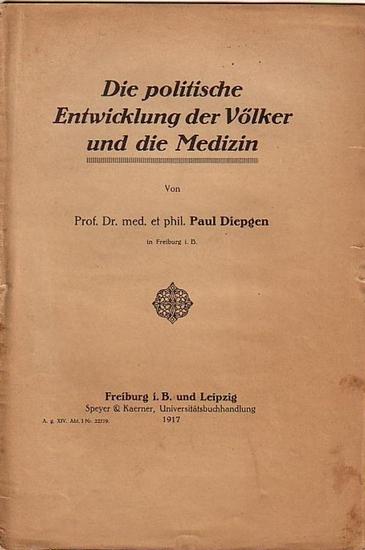 Diepgen, Paul: Die politische Entwicklung der Völker und die Medizin.